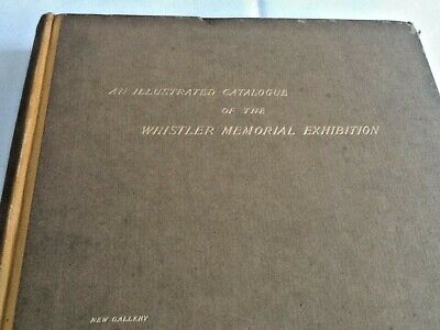 An Illustrated Catalogue of the Whistler Memorial Exhibition - Hardback 1905