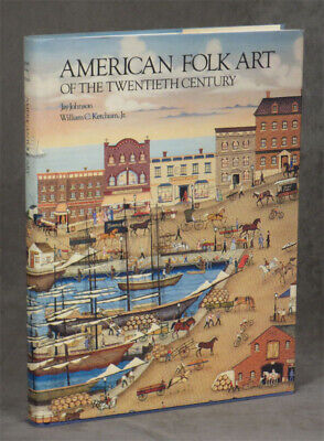Jay Johnson / American Folk Art of the Twentieth 20th Century -- 1st ed 1983