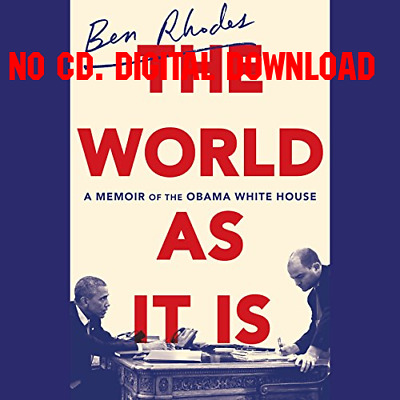The World as It Is A Memoir of the Obama White House - Ben Rhodes (AUDIO BOOK)