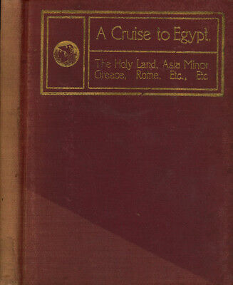 Joseph Lee / Cruise to Egypt The Holy Land Asia Minor Greece Rome & ETC 1st 1901