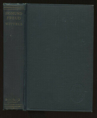Fritz Wittels / Sigmund Freud His Personality His Teaching & His School 1924