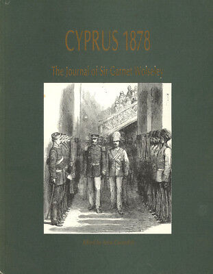 ed Anne Cavendish / Cyprus 1878 The Journal of Sir Garnet Wolseley 1992