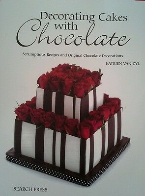 Decorating cakes with Chocolate by Katrien Van Zyl