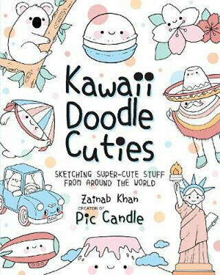 NEW Kawaii Doodle Cuties By Zainab Khan Paperback Free Shipping