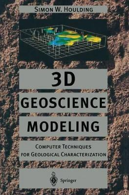 3d Geoscience Modeling : Computer Techniques for Geological Characterization,...