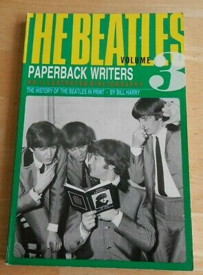 The Beatles - vol 3 Paperback Writers,an illustrated bibliography - Bill Harry