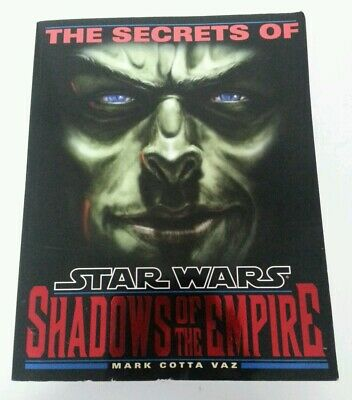 BOOK - The Secrets Of Star Wars Shadows Of The Empire By Mark Cotta Vaz 1996 Pb
