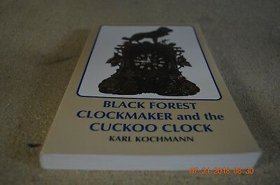 BLACK FOREST CLOCK MAKER AND THE CUCKOO CLOCK BY Karl Kochmann