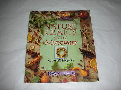 New NATURE CRAFTS with MICROWAVE Hard Cover Book 80 Projects by dawn cusick