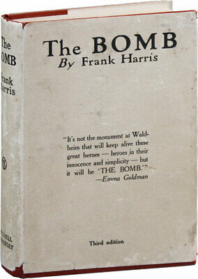 Frank Harris THE BOMB ca 1909 or later in dust jacket Proletarian fiction