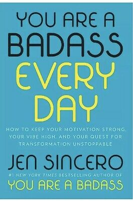 You Are a Badass Every Day How to Keep Your Motivation Strong by Jen Sincero New