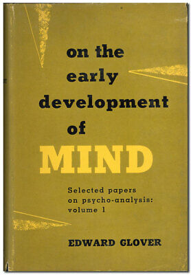 Glover ON THE EARLY DEVELOPMENT OF THE MIND 1st American ed/DJ 1956 VG+ copy