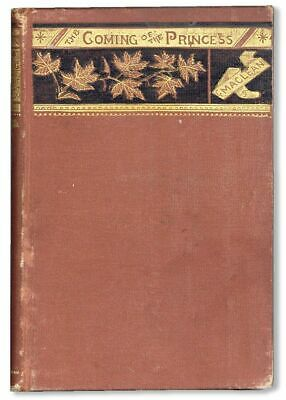 Kate Seymour MacLean COMING OF THE PRINCESS & OTHER POEMS Toronto 1881 VG copy