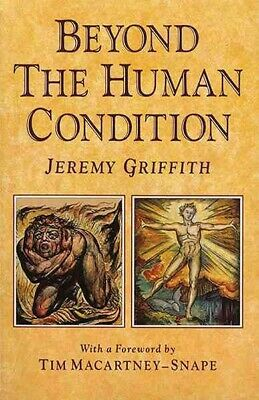 Beyond the Human Condition, Paperback by Griffith, Jeremy, Brand New, Free sh...