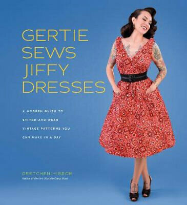 NEW Gertie Sews Jiffy Dresses By Gretchen Hirsch Hardcover Free Shipping