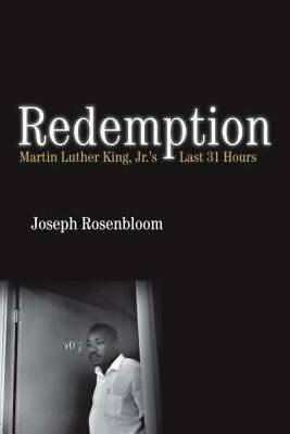 Redemption: Martin Luther King Jr.'s Last 31 Hours by Rosenbloom, Joseph
