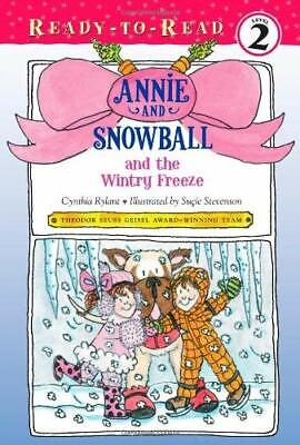 Annie and Snowball and the Wintry Freeze by Rylant, Cynthia