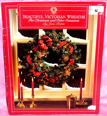 Beautiful Victorian Wreaths For Christmas and Other Occasions Book Joni Prittie