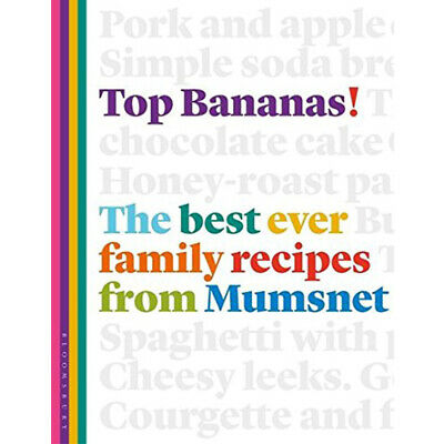 Top Bananas Claire McDonald Best Ever Family Recipes from Mumsnet BRAN NEW
