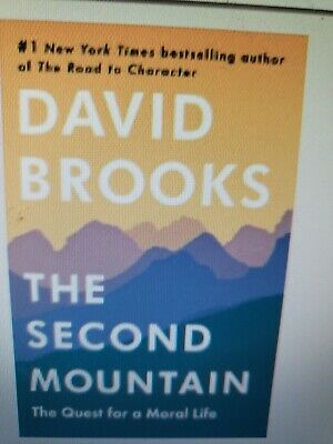 The Second Mountain: The Quest for a Moral Life by David Brooks (2019,Hardcover)