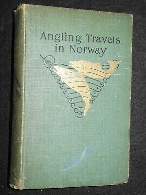 Angling Travels in Norway (1895-1st) Fraser Sandeman - Fishing, Northern Europe