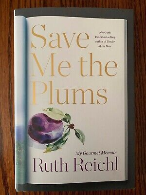 Save Me The Plums By Ruth Reichl, Signed, Dated, 1St Edition, 1St Printing