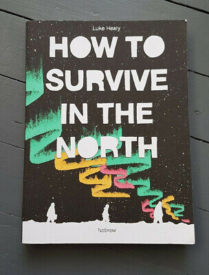 """How to Survive in the North"" Luke Healy Graphic novel Arctic survival"