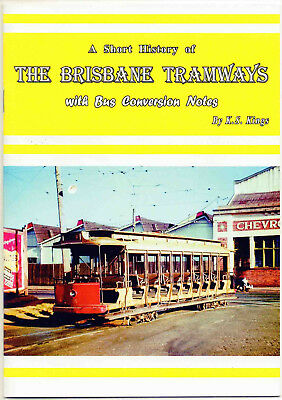A Short History of The Brisbane Tramways by K.S. Kings ***NEW*** tram book Qld