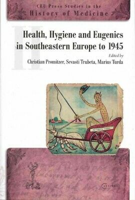 Health, Hygiene and Eugenics in Southeastern Europe to 1945, Hardcover by Pro...