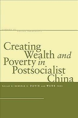 Creating Wealth and Poverty in Postsocialist China, Hardcover by Davis, Debor...