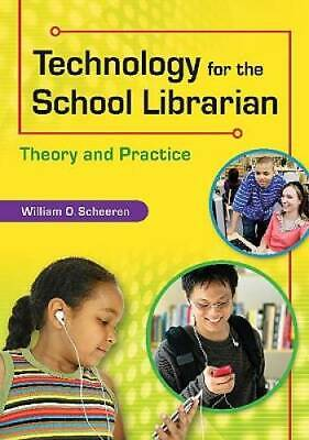 Technology for the School Librarian: Theory and Practice
