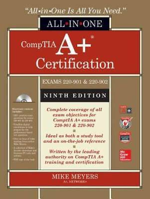 CompTIA A+ Certification All-in-One Exam Guide, Ninth Edition