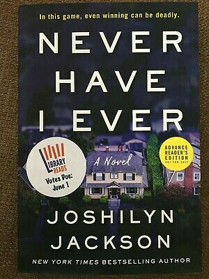 First Edition ARC Never Have I Ever by Joshilyn Jackson