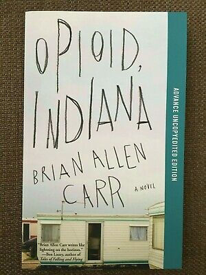 Opioid Indiana by Brian Allen Carr Advance Reader's Copy