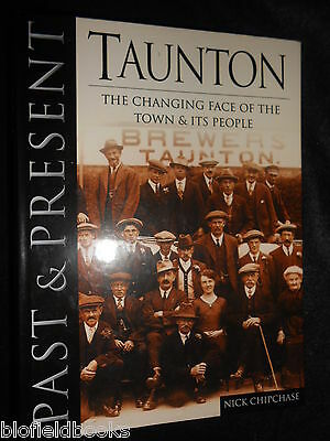 SIGNED; Taunton Past and Present by Nick Chipchase (Hardback, 2000-1st) Somerset