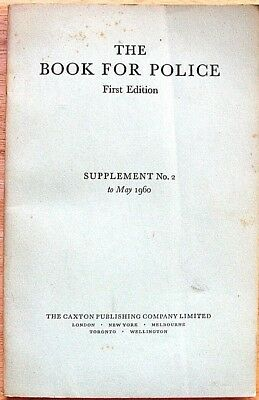 The Book for Police. 1st edition, supplement no. 2. to May 1960 (Caxton, 1960)