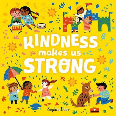 NEW Kindness Makes Us Strong By Sophie Beer Board Book Free Shipping