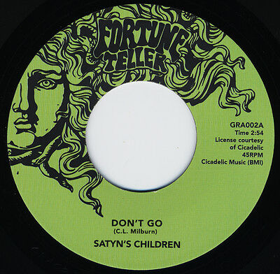 "SATYN'S CHILDREN Don't Go vinyl 7"" NEW TX garage punk KILLER 333-copies!"