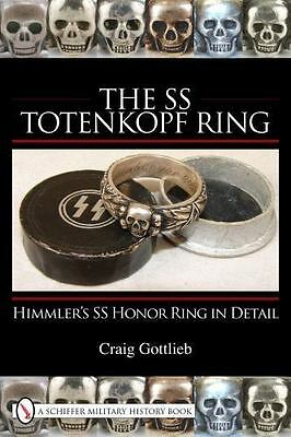 SS Totenkopf Ring : Himmler's Ss Honor Ring in Detail, Hardcover by Gottlieb,...