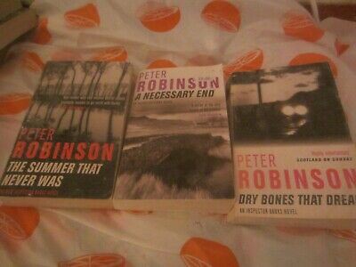 3 Peter Robinson Books ;Necessary End; Dry Bones; Summer That Never   ( Lot 17)