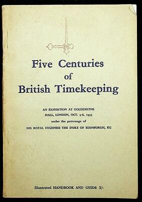 Five Centuries British Timekeeping Exhibition bk Goldsmiths 1955 Clock Horology