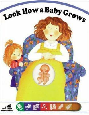 Look How a Baby Grows (Poke and Look) Fischer, Alexandra E. Hardcover