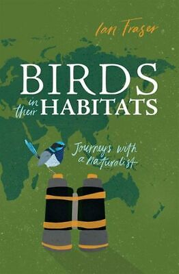 NEW Birds in Their Habitats By Ian Fraser Paperback Free Shipping