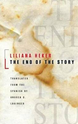 The End of the Story (Biblioasis International Translation Series)