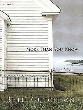 More Than You Know : A Novel by Gutcheon, Beth-ExLibrary
