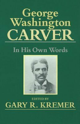 George Washington Carver : In His Own Words-ExLibrary