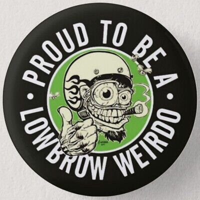 Pin Button Badge Ø38mm ( Proud to be a lowbrow weirdo )