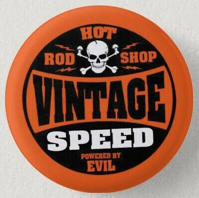 Pin Button Badge Ø38mm ( Hot Rod Shop VINTAGE Speed Powered By EVIL )