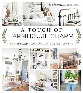 A Touch of Farmhouse Charm: Easy DIY Projects to Add a Warm and Rustic-ExLibrary