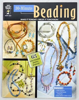 30 Minute Beading 63 Easy Beading Jewelry Projects Hot Off the Press #2337